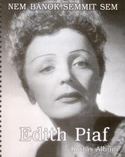 Edith Piaf kottás album (ének-zongora-gitár, magyar és francia szöveggel)