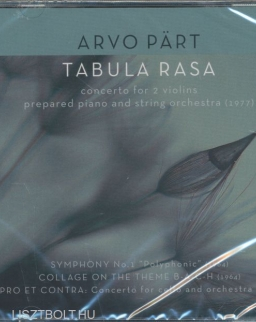 Arvo Pärt: Tabula Rasa, Symphony No.1, Collage on the Theme BACH, Pro et Contra