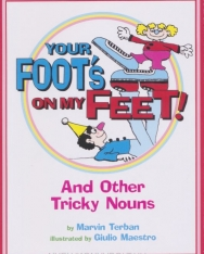 Your Foot's on My Feet!: And Other Tricky Nouns