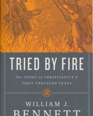 William J. Bennett: Tried by Fire