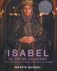 Martín Maurel: Isabel. El Fin De Un Sueno