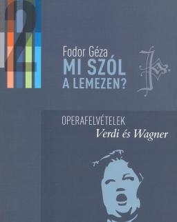 Fodor Géza: Mi szól a lemezen? 2. - Operafelvételek, Verdi és Wagner