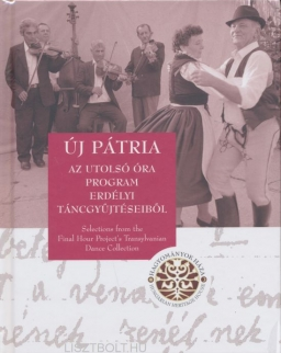 Új Pátria - Az Utolsó óra program Erdélyi táncgyűjtéseiből DVD