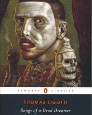 Thomas Ligotti: Songs of a Dead Dreamer and Grimscribe