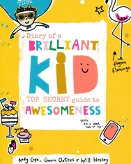 Andy Cope, Gavin Oattes, Will Hussey: Diary of a Brilliant Kid - Top Secret Guide to Awesomeness