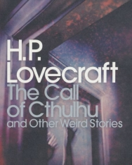H. P. Lovecraft: The Call of Cthulhu and Other Weird Stories