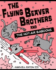 Maxwell Eaton III: The Flying Beaver Brothers and the Hot-air Baboons