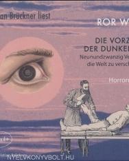 Ror Wolf: Die Vorzüge der Dunkelheit: Neunundzwanzig Versuche die Welt zu verschlingen Audio CD