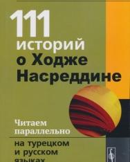 111 istorij o Khodzhe Nasreddine. Chitaem parallelno na turetskom i russkom jazykakh (Török-orosz kétnyelvű kiadás)