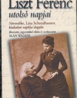 Alan Walker: Liszt utolsó napjai  - növendéke, Lina Schmallhausen kiadatlan naplója alapján