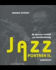 Kerekes György: Jazz portrék 2. (az ötvenes évektől az ezredfordulóig) újratöltve