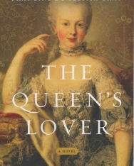 Francine du Plessix Gray: The Queen's Lover: A Novel