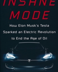 Hamish McKenzie: Insane Mode - How Elon Musk's Tesla Sparked an Electric Revolution to End the Age of Oil