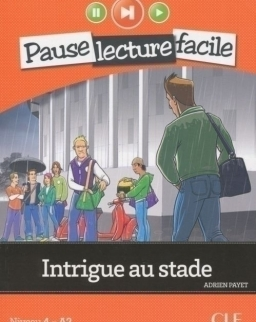 Intrigue au stade - Livre + CD audio - Pause Lecture Facile niveau 4 (A2)