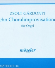 Gárdonyi Zsolt: Zehn Choralimprovisationen - orgonára