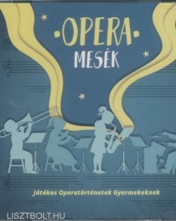 Operamesék - Játékos Operatörténetek Gyermekeknek