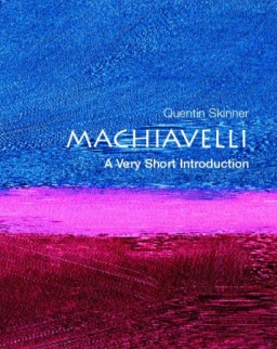 Quentin Skinner: Machiavelli - A Very Short Introduction