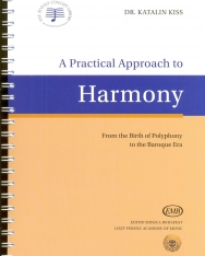 Dr. Kiss Katalin: A Practical Approach to Harmony - From the Birth of Polyphony to the Baroque Era