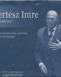 Kertész Imre: Sorstalanság/Naplójegyzet/Esszémozaik/Jegyzetek - részletek a szerző előadásában