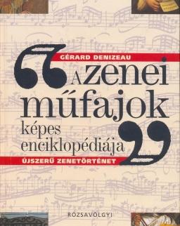 Gérard Denizeau: Zenei műfajok képes enciklopédiája -újszerű zenetörténet-