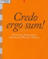 Halász Zsuzsa: Credo ergo sum! - Beszélgetés Szokolay Sándorral