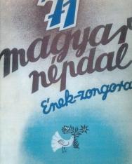 71 Magyar népdal (ének-zongora)