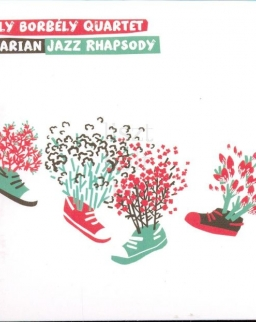Borbély Mihály Quartet: Hungarian Jazz Rhapsody