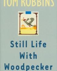 Tom Robbins: Still Life With Woodpecker