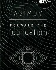 Isaac Asimov: Forward the Foundation