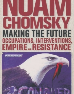 Noam Chomsky: Making the Future - Occupations, Interventions, Empire and Resistance