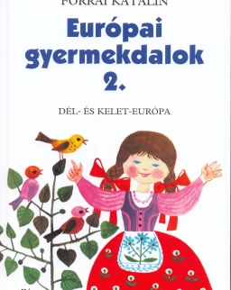 Forrai Katalin: Európai gyermekdalok 2.