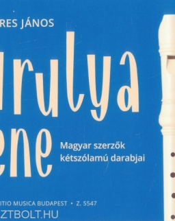 Béres János: Furulyazene 1. - Magyar szerzők kétszólamú darabjai