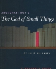 Julie Mullaney: Arundhati Roy's The Gof of small things - A reader's guide