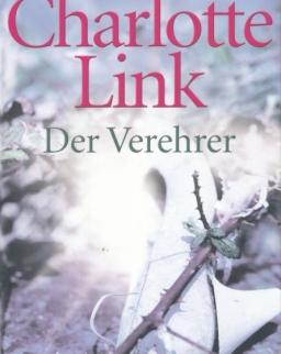 Charlotte Link: Der Verehrer