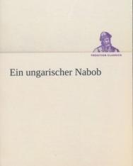 Jókai Mór: Ein ungarischer Nabob (Egy magyar nábob német nyelven)