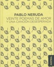 Pablo Neruda: Veinte poemas de amor y una canción desesperada