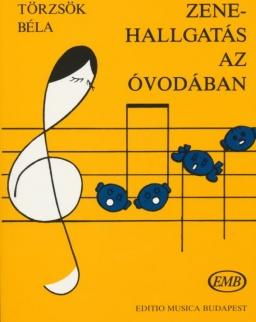 Törzsök Béla: Zenehallgatás az óvodában