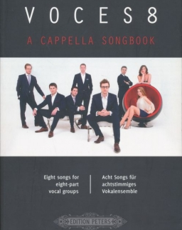 Voces8: A Cappella Songbook (Eight songs for eight-part vocal groups)