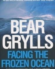 Bear Grylls: Facing the Frozen Ocean