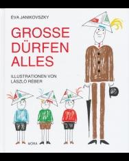 Janikovszky Éva: Grosse Dürfen Alles (Ha én felnőtt volnék németül)