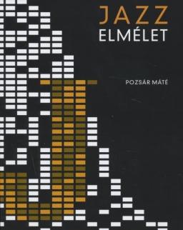 Pozsár Máté: Jazz elmélet