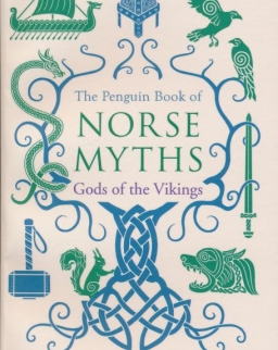 Kevin Crossley-Holland: The Penguin Book of Norse Myths: Gods of the Vikings
