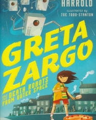 A.F. Harrold: Greta Zargo and the Death Robots from Outer Space