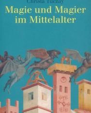 Christa Tuczay: Magie und Magier im Mittelalter