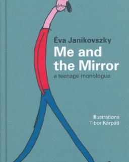 Janikovszky Éva: Me and the Mirror - a teenage monologue (A tükör előtt angol nyelven)