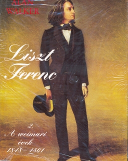 Alan Walker: Liszt Ferenc  2. - A weimari évek 1848-1861