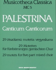 Giovanni Pierluigi da Palestrina: Canticum Canticorum - 29 ötszólamú motetta vegyeskarra