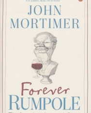 John Mortimer: Forever Rumpole - The Best of Rumpole Stories