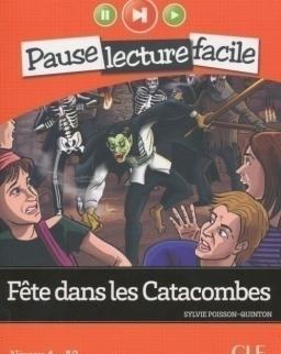 Fete dans les Catacombes - Livre + CD audio - Pause Lecture Facile niveau 4 (A2)