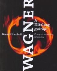 Bernd Oberhoff: Wagner - A Nibelung gyűrűje (Zene-pszichoanalitikus tanulmány)